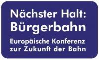 Auf zur Europäischen Konferenz Bürgerbahn