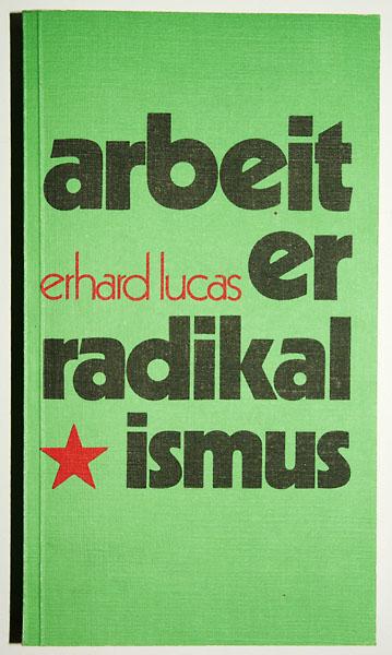 Cover Lucas Arbeiterradikalismus