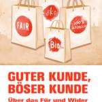 «luxemburg argumente» untersucht das Für und Wider «ethischen» Konsums