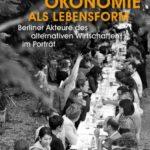 Beispiele solidarischer Ökonomie in Berlin [Rezension]